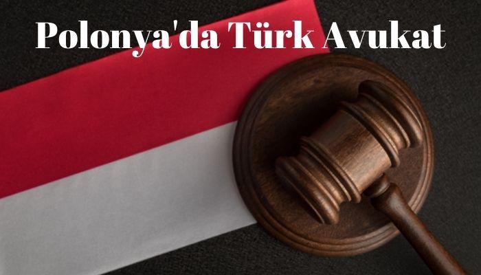 Polonya'da Türk Avukat
