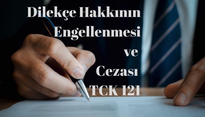 Dilekçe Hakkının Engellenmesi Suçu ve Cezası TCK 121