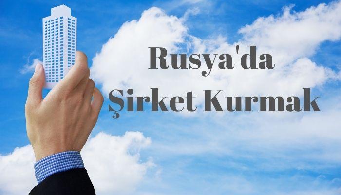 Rusya'da Şirket Kurma Rehberi