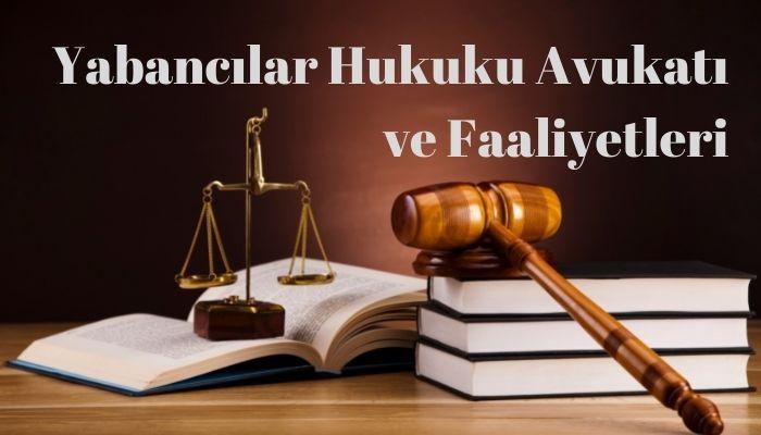 Yabancılar Avukatı ve Faaliyetleri